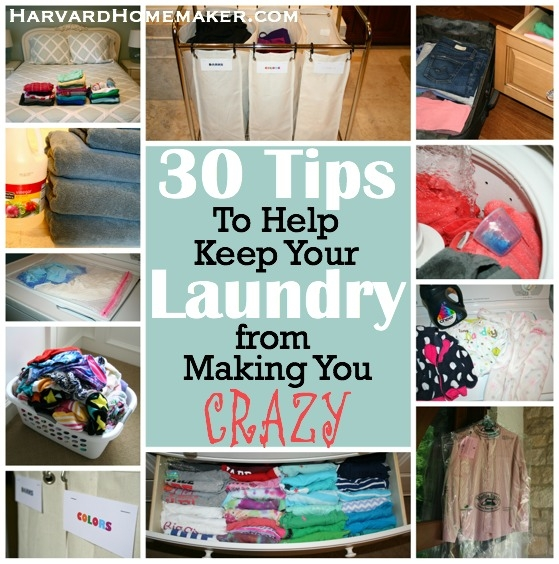 30 Tips To Help Keep Your Laundry From Making You Crazy Harvard Homemaker