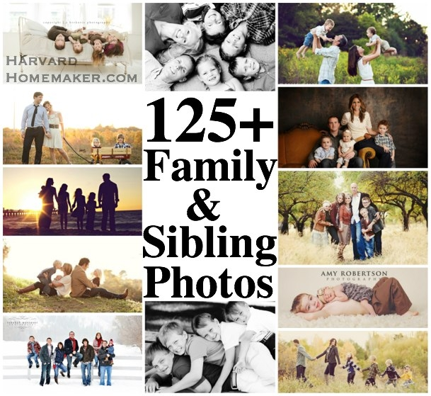 125 Family and Sibling Photos for Inspiration by Harvard Homemaker