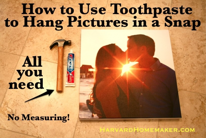 Hang Pictures Quickly Using Toothpaste! - Harvard Homemaker
