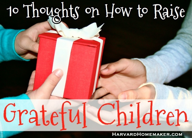 Thoughts and Tips on How to Raise Grateful Children