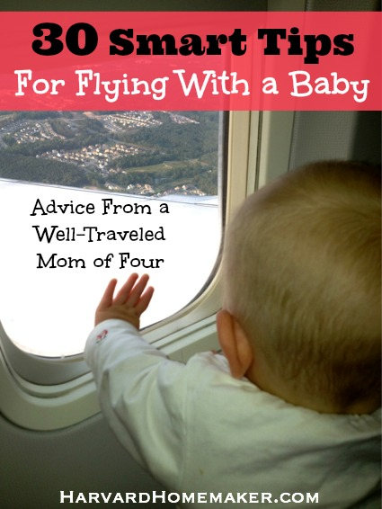 30 Smart Tips for Flying with a Baby - Advice from a Mom of Four